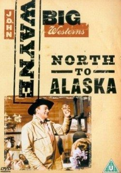 North to Alaska, a popular movie taking place in Alaska starring John Wayne and Stewart Granger.