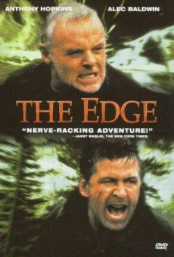 The Edge, a popular movie about men stranded in Alaska after a plane crash, starring Anthony Hopkins and Alec Baldwin.